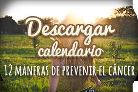 ¡Descárgate nuestro calendario para prevenir el cáncer!